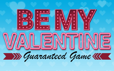 Be My Valentine Guaranteed Game