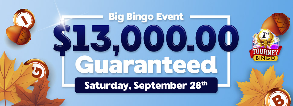 Big Bingo Event $13,000 Guaranteed
